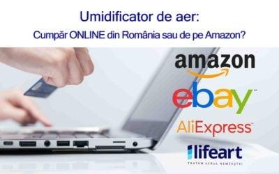 Umidificator de aer – cumpăr online din Romania sau de pe Amazon?